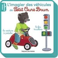 Céline Bour-Chollet - Petit Ours Brun, Mini Imagier - Les véhicules.