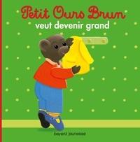 Danièle Bour - Petit Ours Brun veut devenir grand.