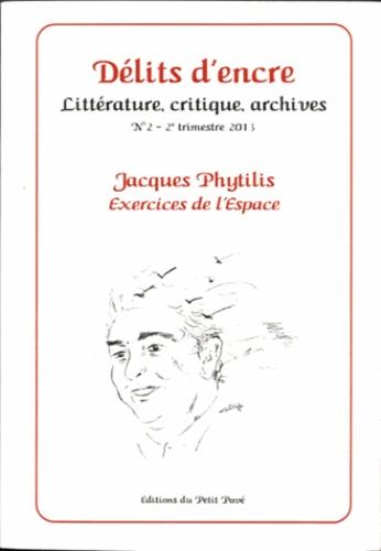 Max Alhau et Stéphane Beau - Délits d'encre 2 - 2e trimestre 201 : Jacques Phytilis - Exercices de l'Espace.