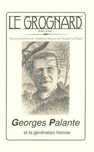 Stéphane Beau et Goulven Le Brech - Le Grognard Hors-Série : Georges Palante et la génération honnie.