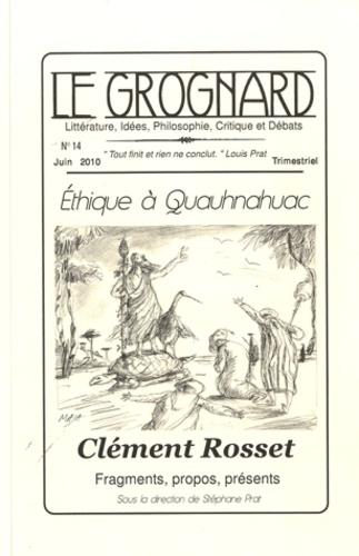 Stéphane Prat et Clément Rosset - Le Grognard N° 14, Juin 2010 : Ethique à Quauhnahuac.