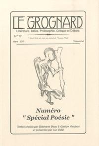 """Stéphane Beau et Gaston Vieujeux - Le Grognard N° 17 : Numéro """"Spécial Poésie""""."""