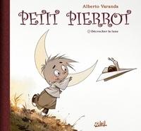 Alberto Varanda - Petit Pierrot T01 : Décrocher la lune.