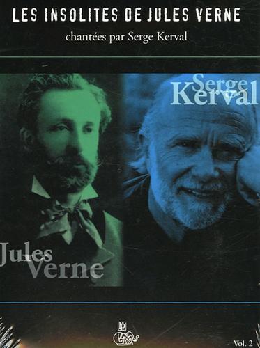 Serge Kerval et Jules Verne - Les insolites de Jules Verne - Tome 2. 1 CD audio