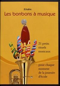 Zédric - Les bonbons à musique. 1 CD audio