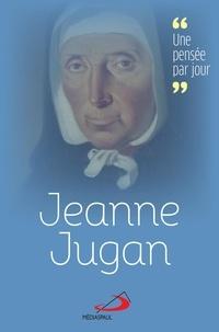 Petites Soeurs des Pauvres - Jeanne Jugan - Une pensée par jour.