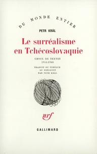 Petr Kral - Surréalisme en Tchécoslovaquie.