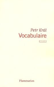 Petr Kral - Vocabulaire - Proses.