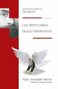 Les démocraties face à l'extrémisme - Petr Muzny |