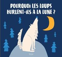 Pourquoi les loups hurlent-ils a la lune ?.pdf