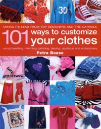 Petra Boase - 101 ways to customize your clothes.