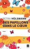 Petra Hülsmann - Des papillons dans le coeur.