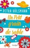 Petra Hülsmann - Un petit grain de sable.