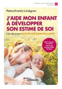 Petra Krantz Lindgren - J'aide mon enfant à développer son estime de soi.