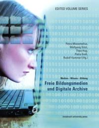 Petra Missomelius et Wolfgang Sützl - Freie Bildungsmedien und Digitale Archive.