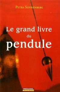 Petra Sonnenberg - Le grand livre du pendule - Le pendule et ses conseils au quotidien, un manuel moderne pour tous.