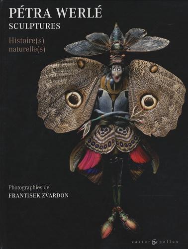 Pétra Werlé - Sculptures - Histoire(s) naturelle(s).