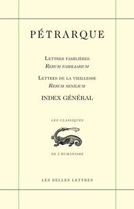 Pétrarque - Index général - Lettres familières ; Lettres de vieillesse.