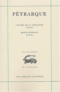 Pétrarque - Lettres de la vieillesse - Tome 3, Livres VIII-XI.