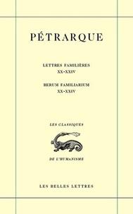 Pétrarque - Lettres familières : Rerum familiarium - Tome 6, Livres XX à XXIV.