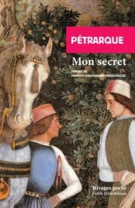 Pétrarque - Mon secret.