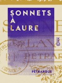 Pétrarque - Sonnets à Laure.