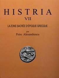 Petre Alexandrescu - Histria - Volume 7, La zone sacrée d'époque grecque (fouilles 1915-1989) 2 volumes.