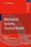 Petre P. Teodorescu - Mechanical Systems, Classical Models 3 - Analytical Mechanics.
