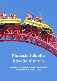 Petri Kajander et Murray N. Rothbard - Klassista taloutta itävaltalaisittain - Nykylaman syistä ja parannuskeinoista rahatalouden vääristymiin.