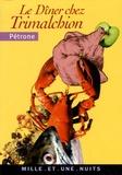 Pétrone - Le Dîner chez Trimalchion.