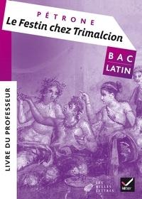 Pétrone - Le Festin chez Trimalcion - Livre du professeur.