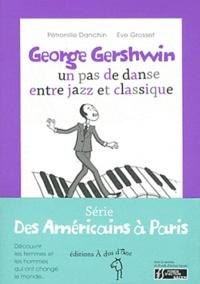 Pétronille Danchin et Eve Grosset - Série des Américains à Paris - 3 volumes : Joséphine Baker ; Isadora Duncan ; George Gershwin.
