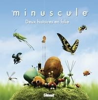 Pétronille - Minuscule - Deux histoires en folie.