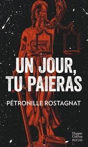 Pétronille Rostagnat - Un jour, tu paieras.