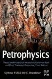 Petrophysics - Theory and Practice of Measuring Reservoir Rock and Fluid Transport Properties.