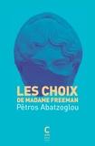 Petros Abatzoglou - Les choix de Madame Freeman.