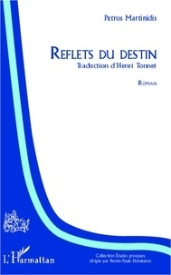 Petros Martinidis - Reflets du destin.
