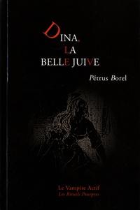 Pétrus Borel - Dina - La belle juive.