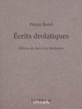 Pétrus Borel - Ecrits drolatiques.