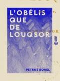 Pétrus Borel - L'Obélisque de Louqsor - Pamphlet.