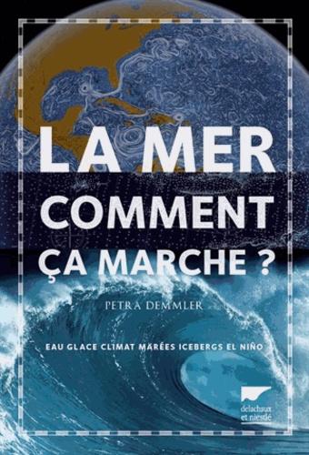 Pettra Demmler - La mer, comment ça marche ?.