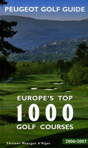 Peugeot - Europe's Top 1000 Golf Courses - Edition multilingue français-anglais-espagnol-italien-allemand-suédois.