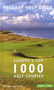 Peugeot - Europe's Top 1000 Golf Courses - Peugeot Golf Guide.
