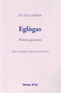Pey de Garros - Eglogas - Poësias gasconas, édition bilingue gascon-français.