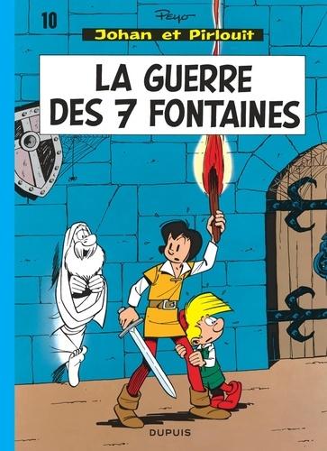 Peyo - Johan et Pirlouit Tome 10 : La guerre des sept fontaines.
