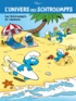 Peyo - L'univers des Schtroumpfs Tome 7 : Les Schtroumpfs en vacances.