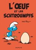 Peyo - Les Schtroumpfs  : L'oeuf et les Schtroumpfs.