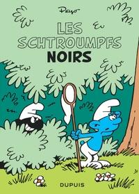 Peyo - Les Schtroumpfs  : Les Schtroumpfs noirs.