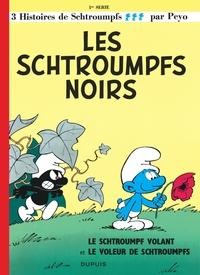 Peyo - Les Schtroumpfs Tome 1 : Les Schtroumpfs noirs ; Le Schtroumpf volant ; Le voleur de Schtroumpfs.