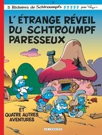 Peyo - Les Schtroumpfs Tome 15 : L'étrange réveil du Schtroumpf paresseux.